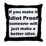 Idiot Proof Throw Pillow