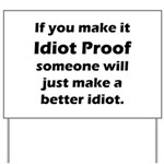 Idiot Proof Yard Sign