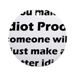 Idiot Proof Ornament (Round)