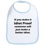 Idiot Proof Bib