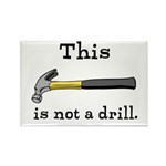 Not A Drill Rectangle Magnet (100 pack)