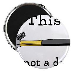 Not A Drill Magnet