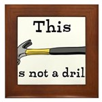 Not A Drill Framed Tile