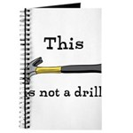 Not A Drill Journal