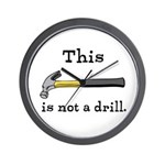 Not A Drill Wall Clock
