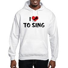 I Love To Sing 2 Hoodie