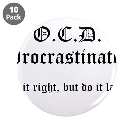 "OCD Procrastinator 3.5"" Button (10 pack)"