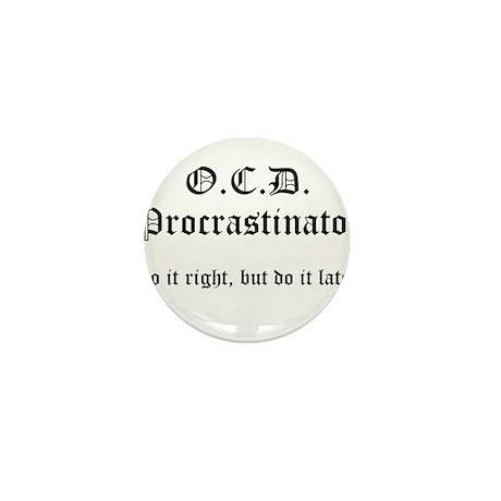 OCD Procrastinator Mini Button (100 pack)