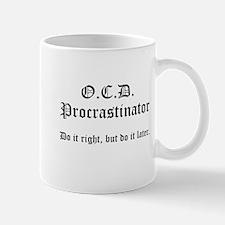 OCD Procrastinator Small Small Mug