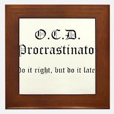 OCD Procrastinator Framed Tile