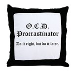OCD Procrastinator Throw Pillow