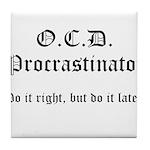 OCD Procrastinator Tile Coaster