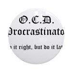 OCD Procrastinator Ornament (Round)