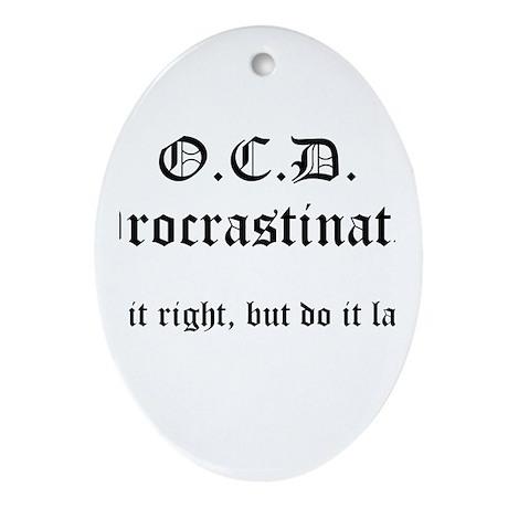 OCD Procrastinator Ornament (Oval)