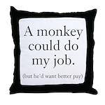 Monkey Job Throw Pillow