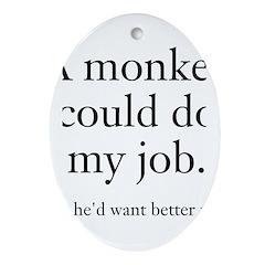 Monkey Job Ornament (Oval)