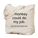 Monkey Job Tote Bag