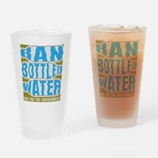 Ban Bottled Water Drinking Glass
