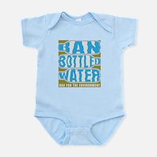 Ban Bottled Water Infant Bodysuit
