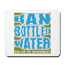 Ban Bottled Water Mousepad