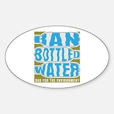 Ban Bottled Water Sticker (Oval)