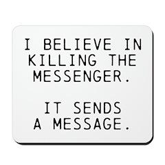 Kill Messenger Mousepad