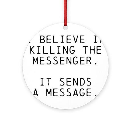 Kill Messenger Ornament (Round)