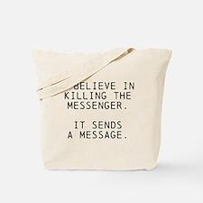 Kill Messenger Tote Bag