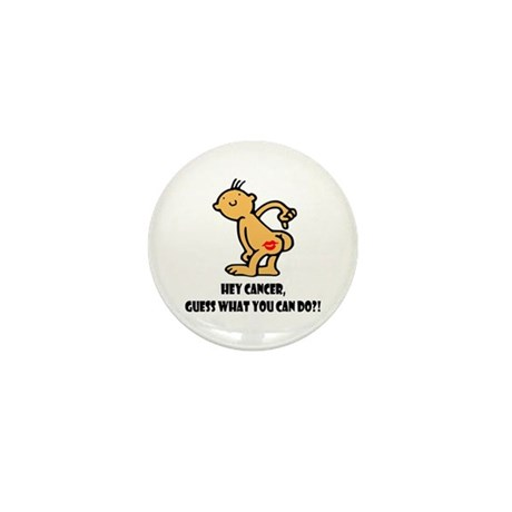 Hey Cancer -- Cancer Awareness Mini Button (100 pa