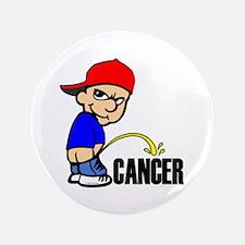 "Piss On Cancer -- Cancer Awareness 3.5"" Button"