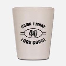 Damn Funny 40th Birthday Shot Glass