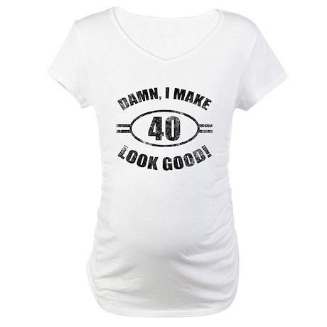 Damn Funny 40th Birthday Maternity T-Shirt