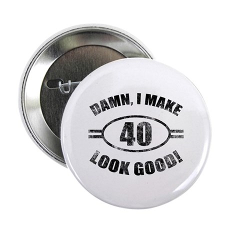 "Damn Funny 40th Birthday 2.25"" Button"