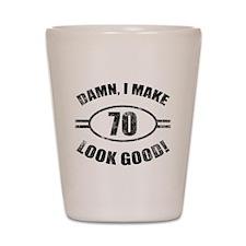 Damn Funny 70th Birthday Shot Glass