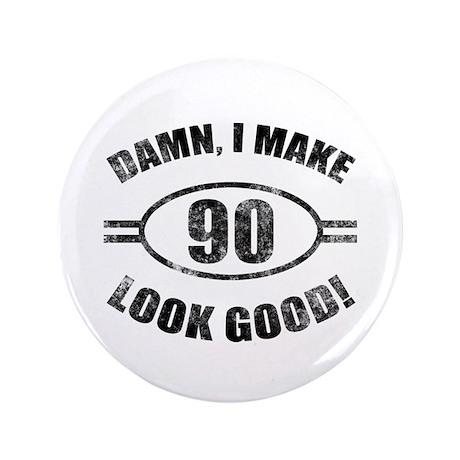 "Damn Funny 90th Birthday 3.5"" Button"