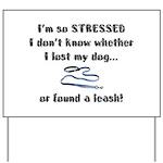 I'm So Stressed Yard Sign
