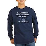 I'm So Stressed Long Sleeve Dark T-Shirt