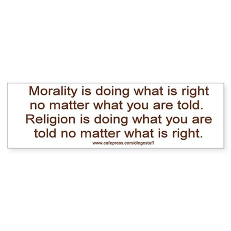 """Morality vs. Religion"" Bumper Sticker"