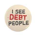 "I See Debt People 3.5"" Button (100 pack)"