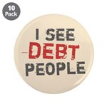 "I See Debt People 3.5"" Button (10 pack)"