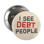 "I See Debt People 2.25"" Button (10 pack)"