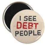 I See Debt People Magnet