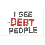 I See Debt People Sticker (Rectangle)