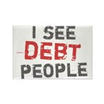 I See Debt People Rectangle Magnet