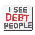 I See Debt People Mousepad