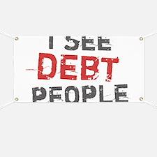 I See Debt People Banner