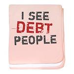 I See Debt People baby blanket