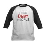 I See Debt People Kids Baseball Jersey