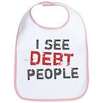 I See Debt People Bib