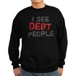 I See Debt People Sweatshirt (dark)